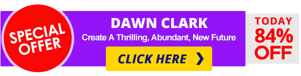 Special Offer - Dawn Clark 84% OFF! CLICK HERE