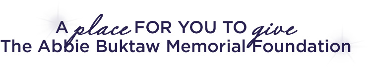 A place for you to give - The Abbie Buktaw Memorial Foundation