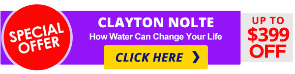 SPECIAL OFFER - Clayton Nolte's Healing Structured Water Up to $399 OFF! CLICK HERE