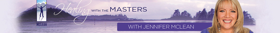 Healing With The Masters with Jennifer McLean