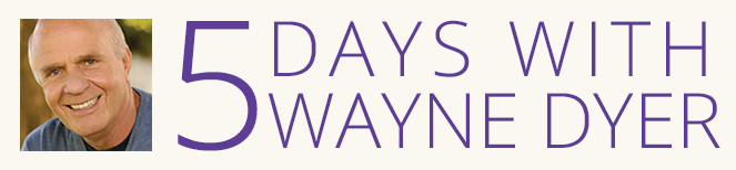 5 Days With Wayne Dyer