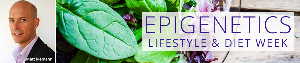 Epigenetics Lifestyle & Diet Week