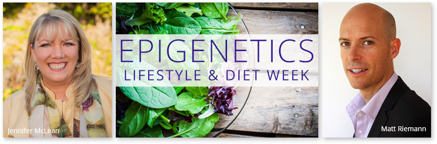 Epigenetic Lifestyle and Diet with Matt Riemann and Jennifer McLean