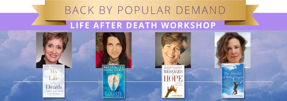 Back by Popular Demand - Life After Death Workshop
